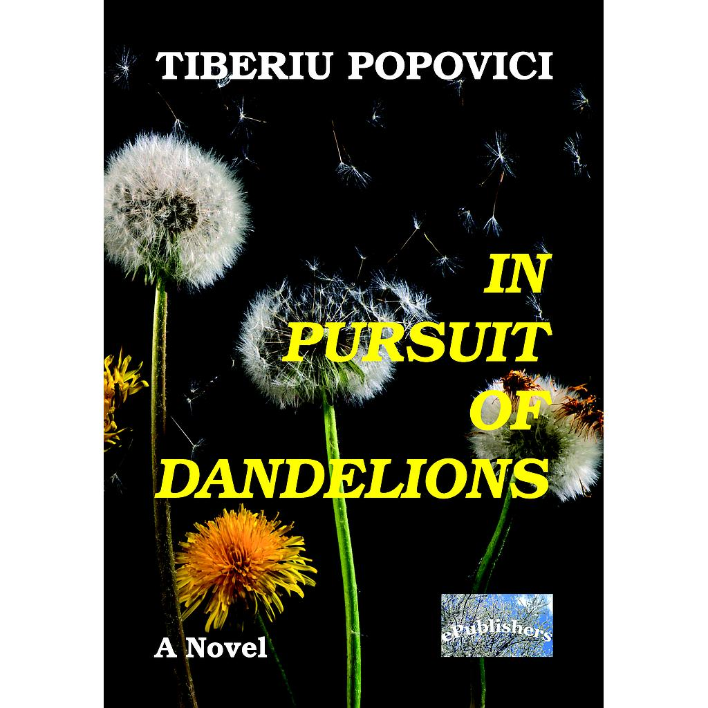 In Pursuit of Dandelions. A Novel