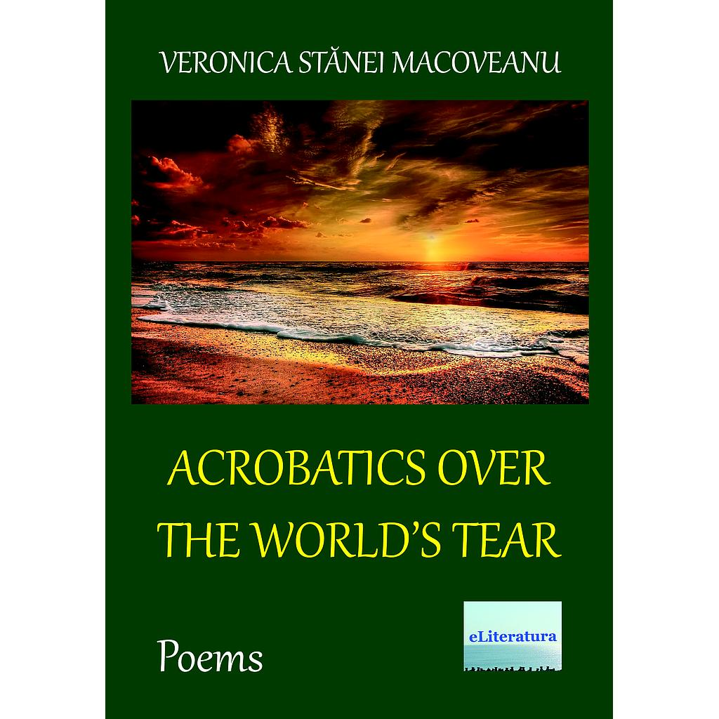Acrobatics over the World's Tear. Poems