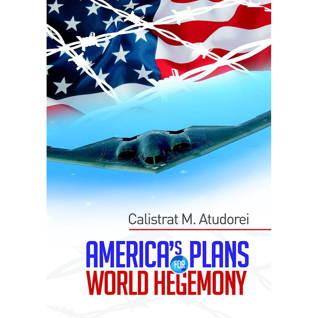 America's Plans for World Hegemony. A Study