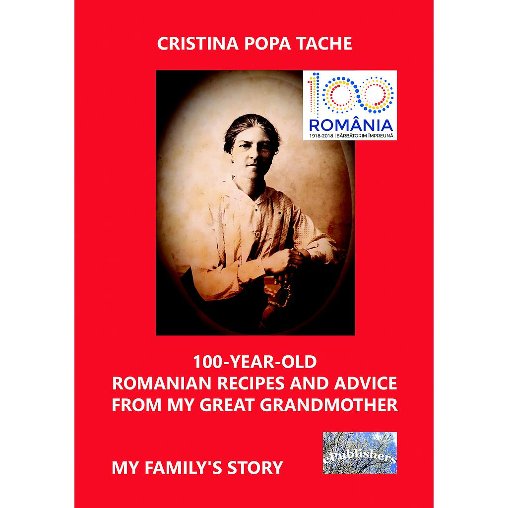 100-Year-Old Romanian Recipes and Advice from My Great Grandmother. My Family's Story
