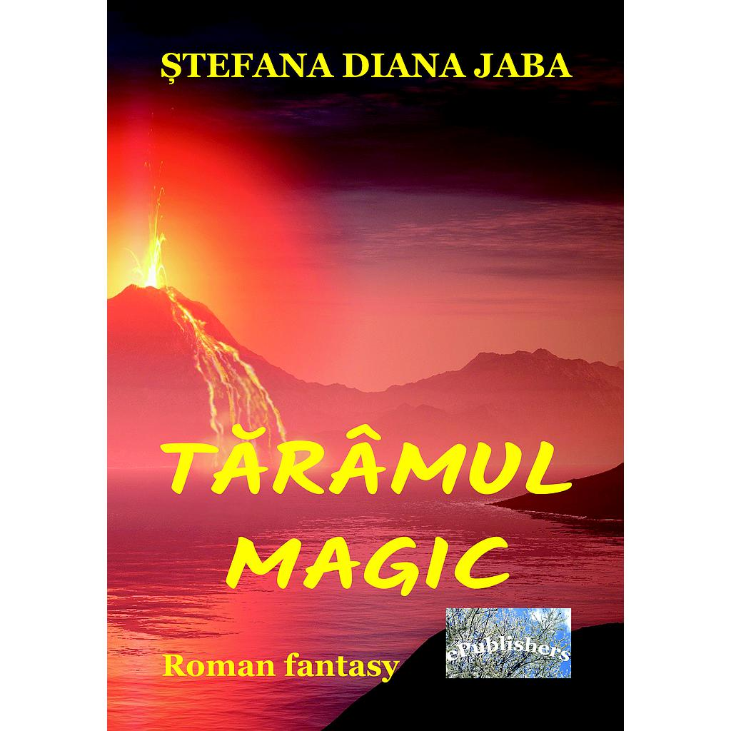Tărâmul magic. Roman fantasy
