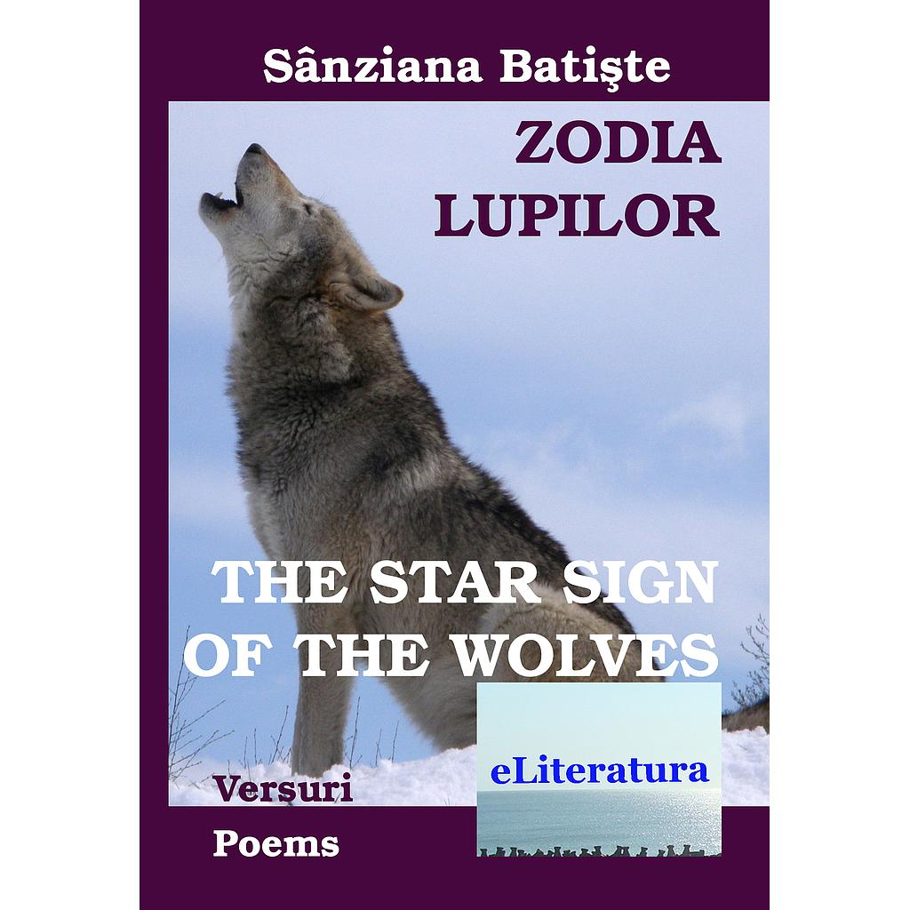 Zodia Lupilor. The Star Sign of the Wolves Ediția bilingvă română-engleză