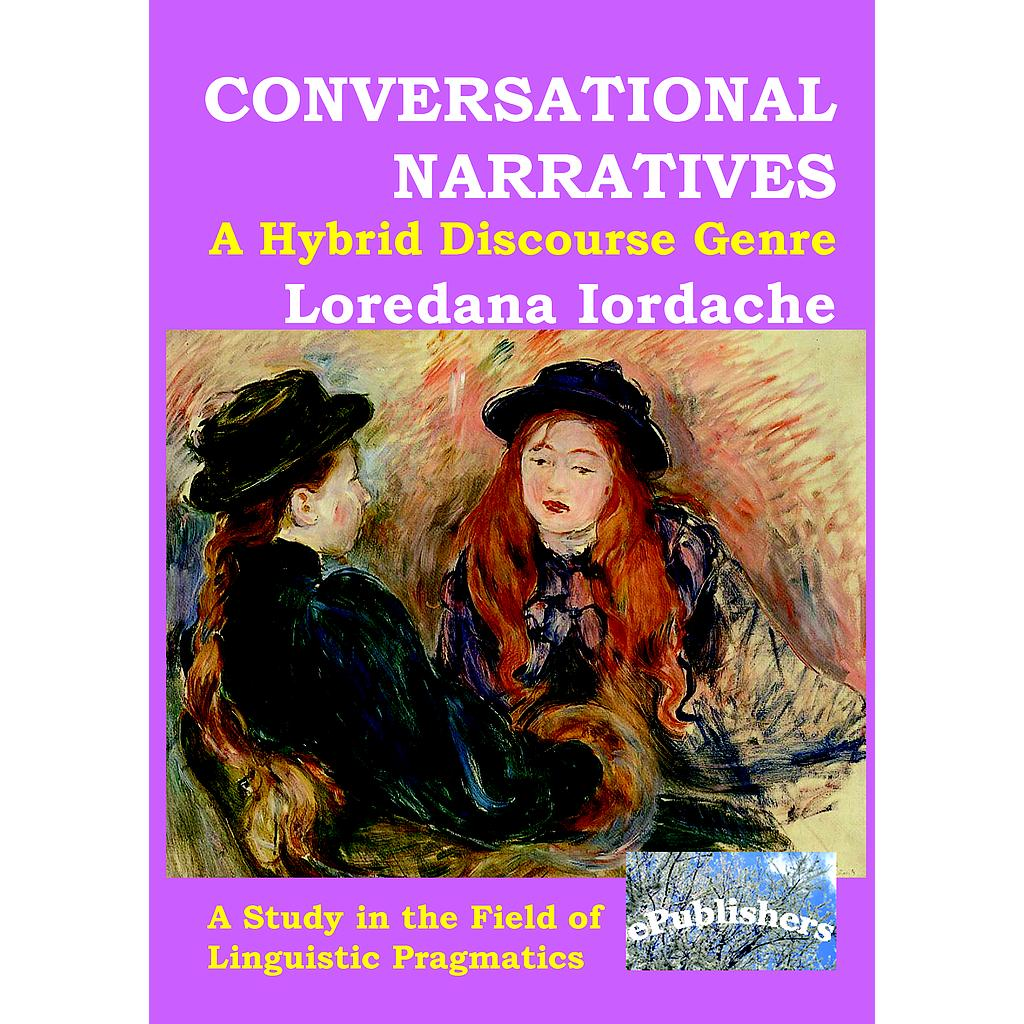 Conversational Narratives: A Hybrid Discourse Genre: A Study in the Field of Linguistic Pragmatics