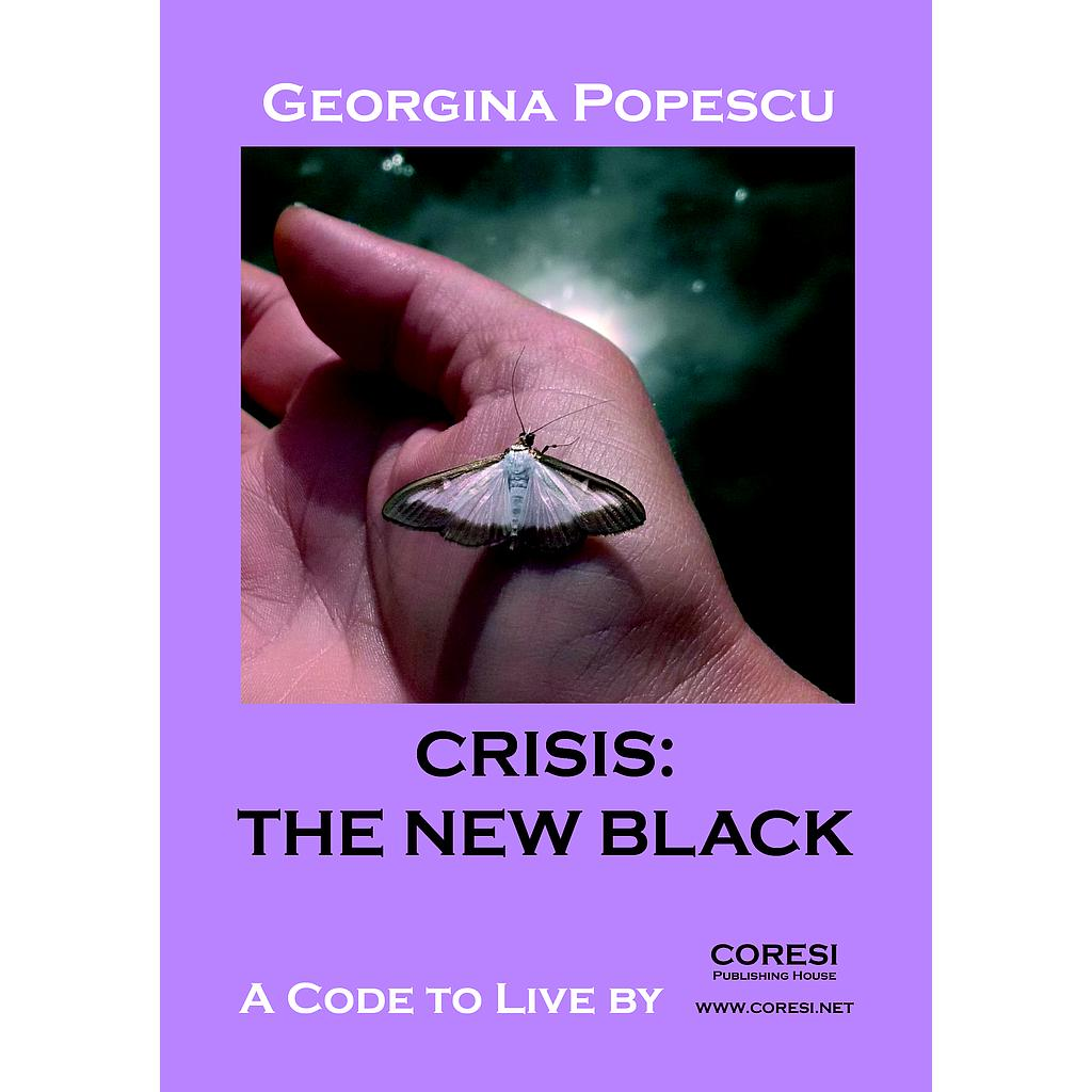 Crisis: the New Black. A Code to Live By